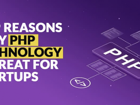 Top Reasons Why PHP Technology is Great for Startups