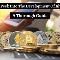 Sneak-Peek into the development of Altcoin: A thorough guide.