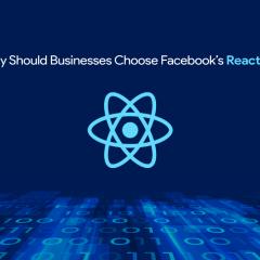 Why Should Businesses Choose Facebook's ReactJS?