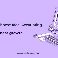 Best Reasons to Choose Ideal Accounting Software for Business growth